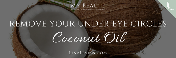 lina-levien-remove-under-eye-circles-coconut-oil