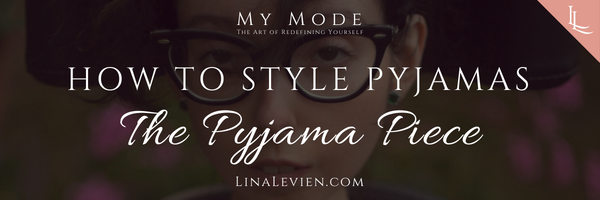 lina-levien-how-to-style-pyjamas
