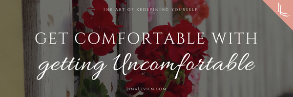 lina-levien-get-comfortable-with-getting-uncomfortable