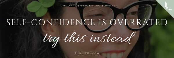 lina-levien-self-confidence-is-overrated